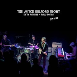 "Konzertvideo The Mitch Hillford Front – ""Dirty Fingers – Raw Tones"" Live 2014"